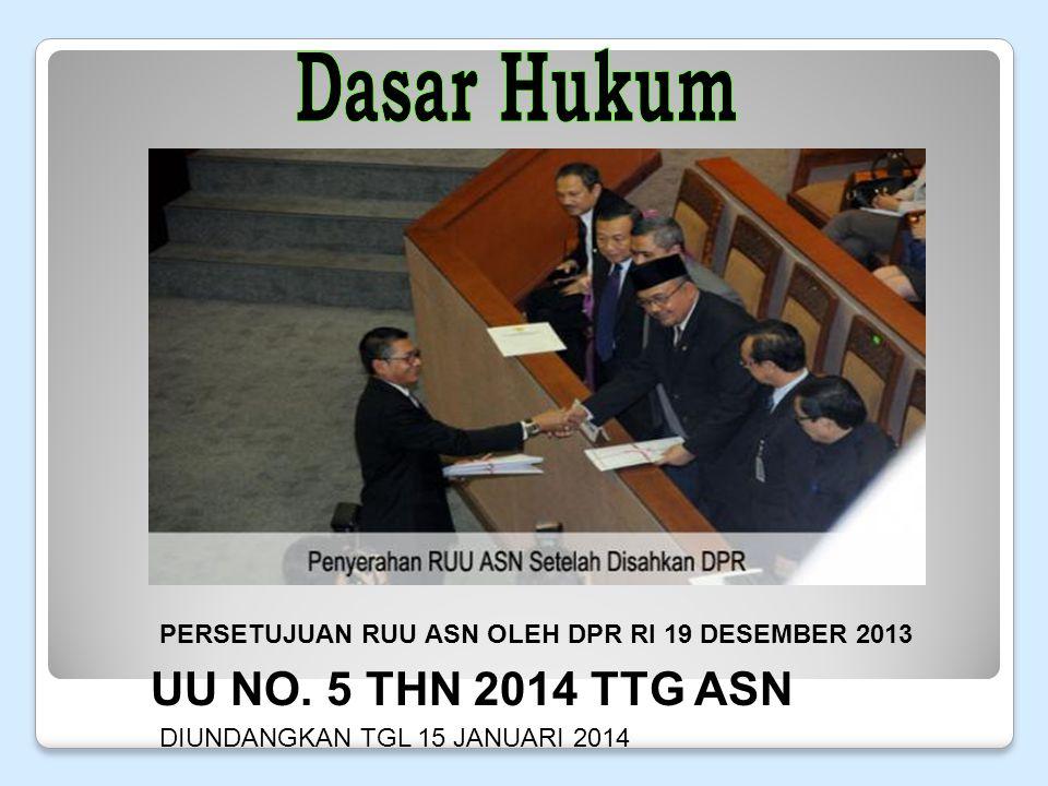 PERSETUJUAN RUU ASN OLEH DPR RI 19 DESEMBER 2013 UU NO.