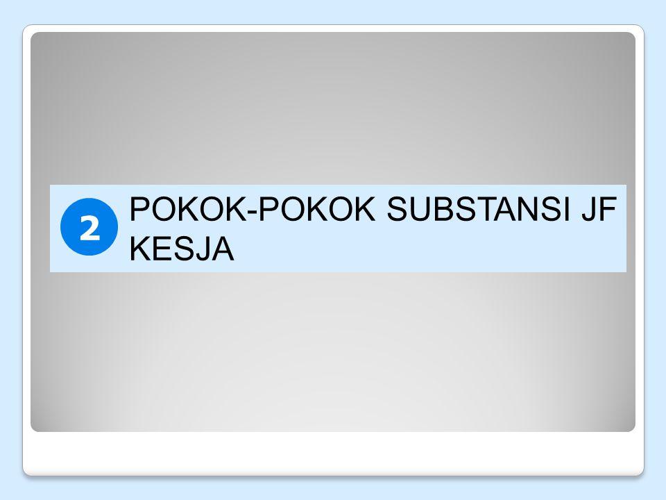 POKOK-POKOK SUBSTANSI JF KESJA 2