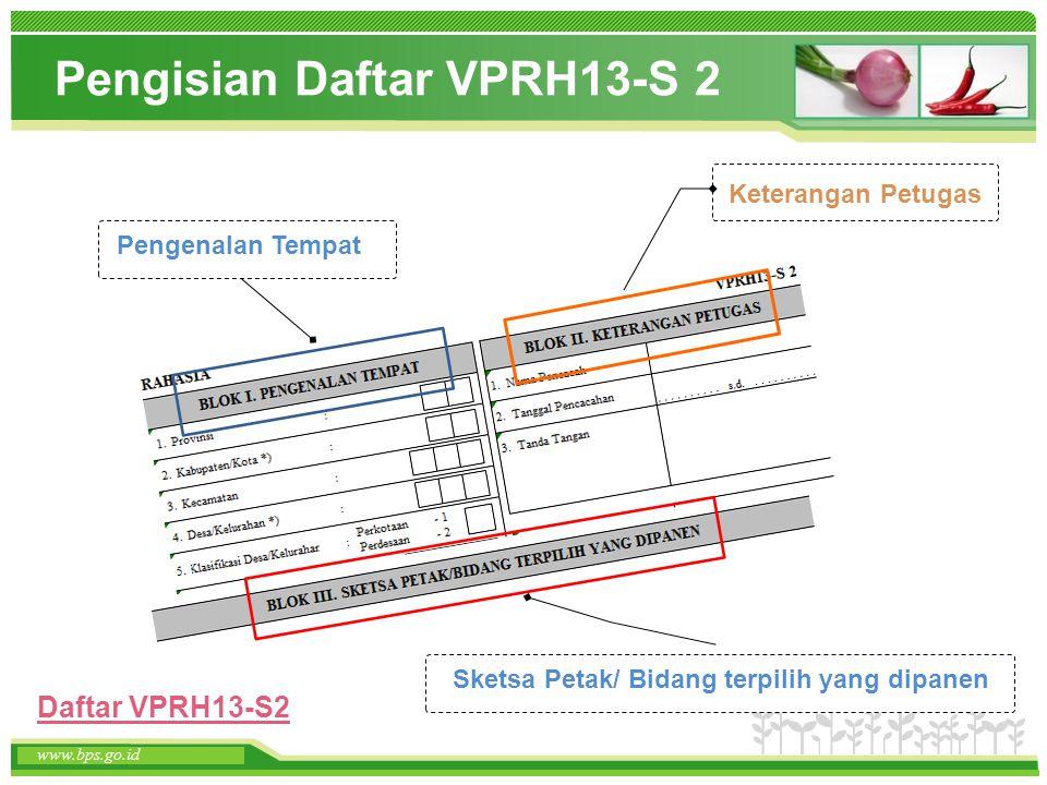 www.themegallery.com www.bps.go.id Pengisian Daftar VPRH13-S 2 www.bps.go.id Pengenalan Tempat Keterangan Petugas Sketsa Petak/ Bidang terpilih yang d