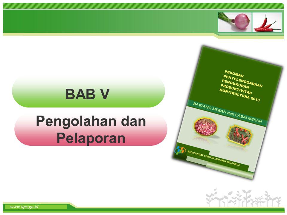 www.themegallery.com www.bps.go.id BAB V Pengolahan dan Pelaporan