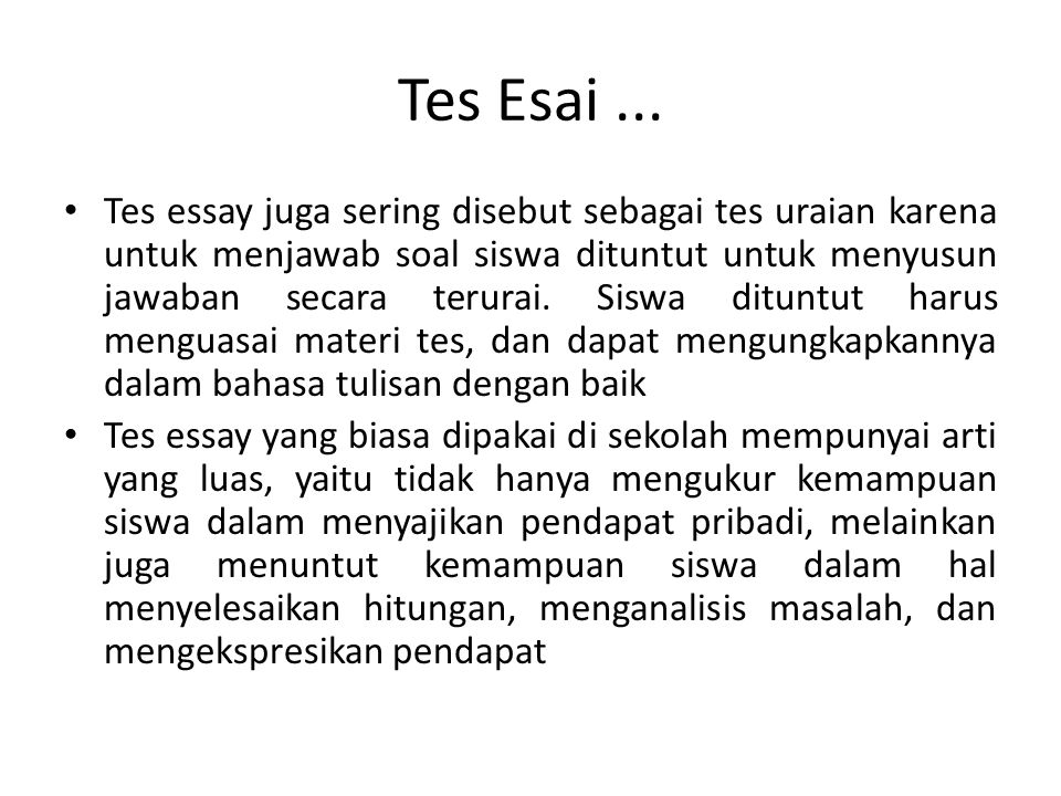 Tes Esai...Digunakan untuk menilai hal-hal berkaitan erat dengan a.