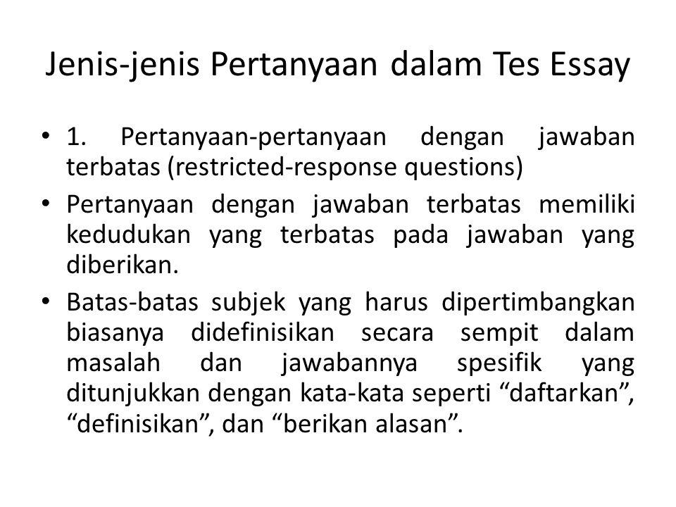 Jenis-jenis Pertanyaan dalam Tes Essay...2.