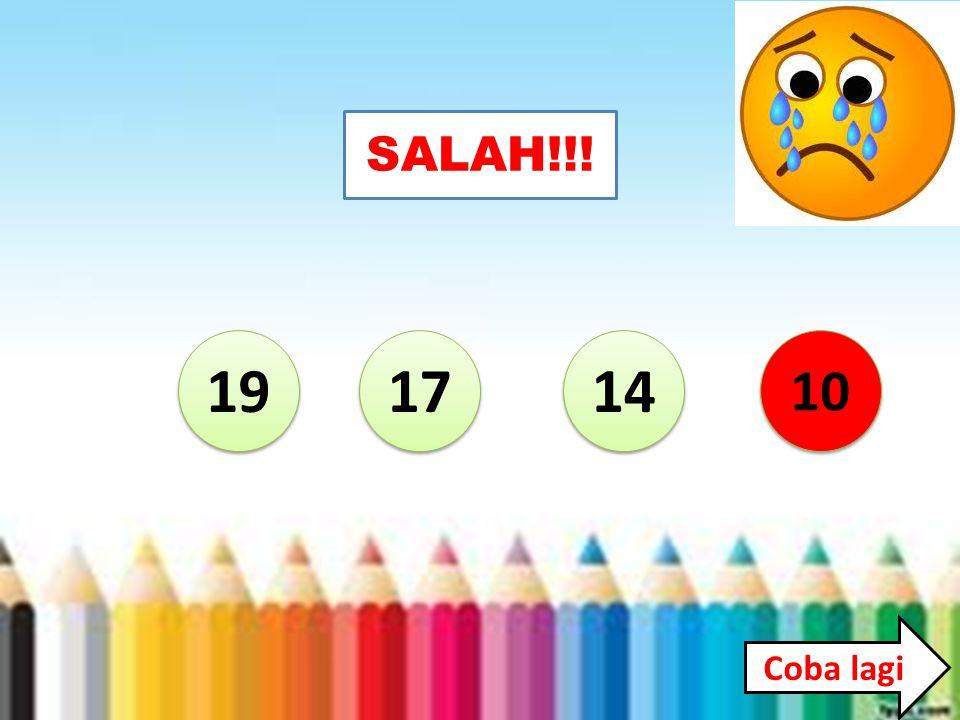 19 17 14 10 SALAH!!! Coba lagi