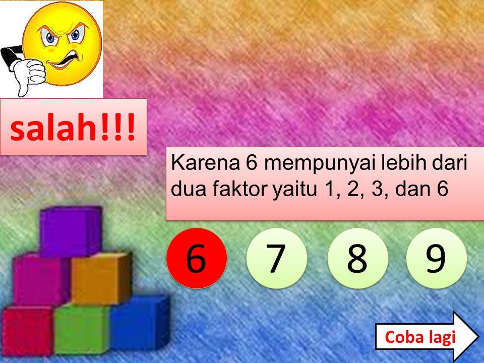 SOAL - SOAL 1.Manakah dari bilangan-bilangan berikut yang merupakan bilangan prima? 6 6 7 7 8 8 9 9