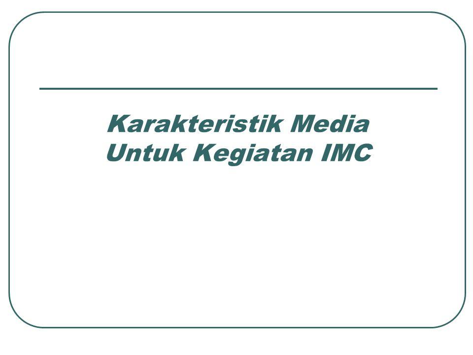 Karakteristik Media Untuk Kegiatan IMC