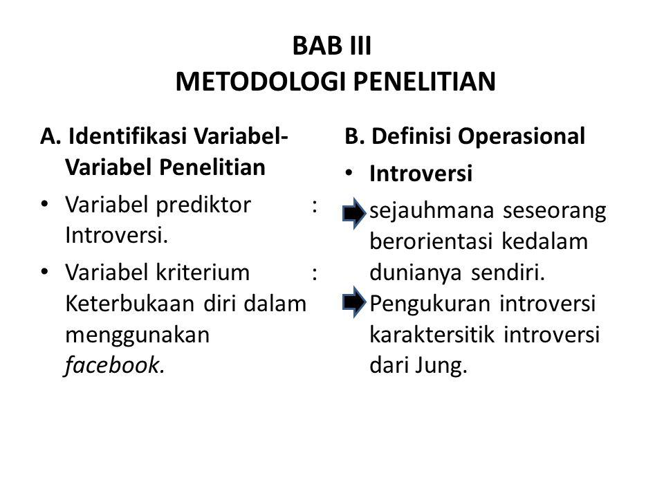 BAB III METODOLOGI PENELITIAN A. Identifikasi Variabel- Variabel Penelitian Variabel prediktor : Introversi. Variabel kriterium : Keterbukaan diri dal
