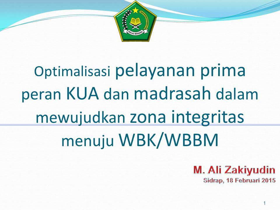 Optimalisasi pelayanan prima peran KUA dan madrasah dalam mewujudkan zona integritas menuju WBK/WBBM 1
