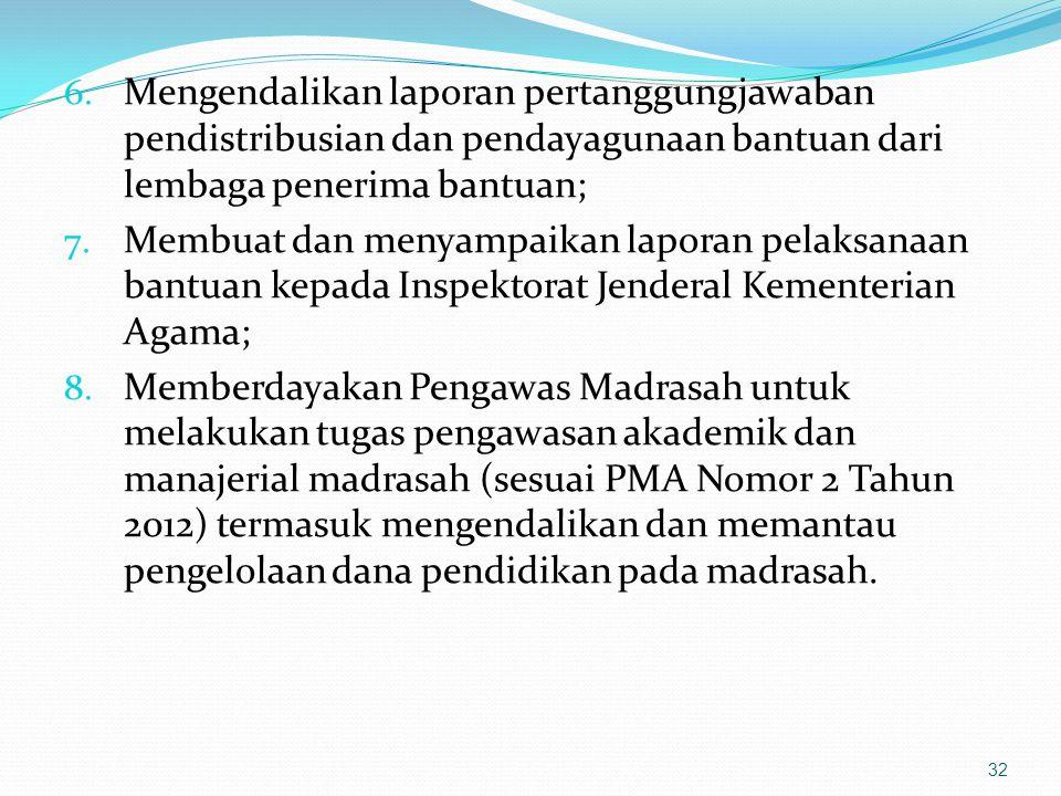 6. Mengendalikan laporan pertanggungjawaban pendistribusian dan pendayagunaan bantuan dari lembaga penerima bantuan; 7. Membuat dan menyampaikan lapor