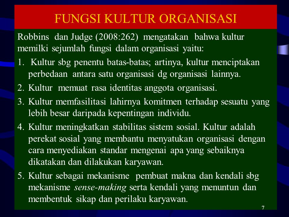 FUNGSI KULTUR ORGANISASI Robbins dan Judge (2008:262) mengatakan bahwa kultur memilki sejumlah fungsi dalam organisasi yaitu: 1. Kultur sbg penentu ba