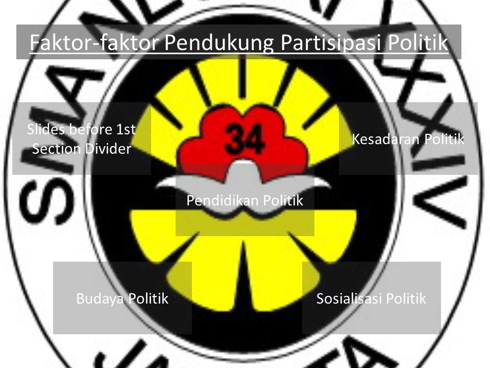  Salah satu fungsi dari partai politik adalah memainkan peran sebagai agen sosialisasi politik.