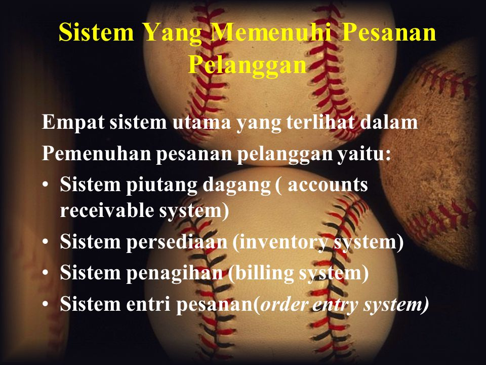 Sistem Yang Memenuhi Pesanan Pelanggan Empat sistem utama yang terlihat dalam Pemenuhan pesanan pelanggan yaitu: Sistem piutang dagang ( accounts rece