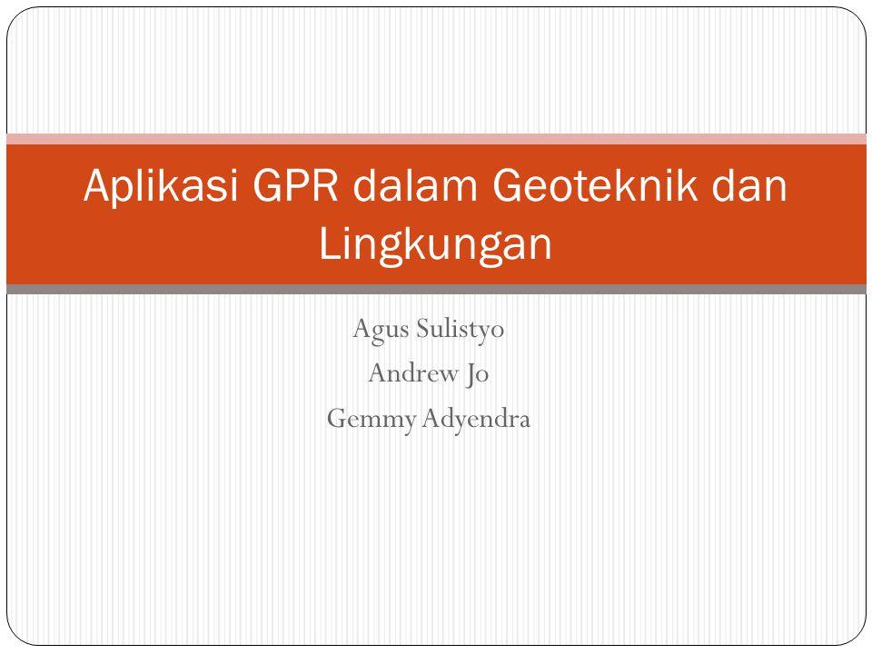Agus Sulistyo Andrew Jo Gemmy Adyendra Aplikasi GPR dalam Geoteknik dan Lingkungan