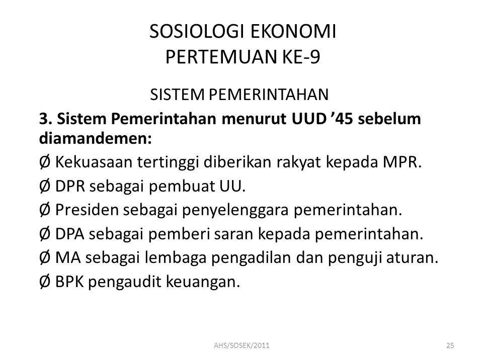 SOSIOLOGI EKONOMI PERTEMUAN KE-9 SISTEM PEMERINTAHAN 3.