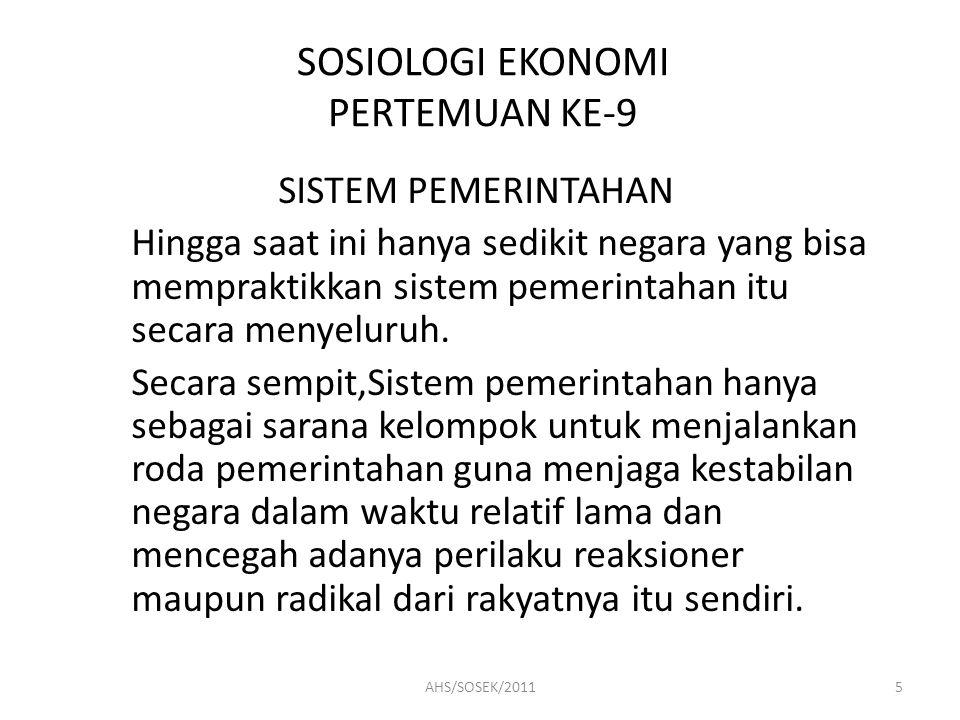 SOSIOLOGI EKONOMI PERTEMUAN KE-9 SISTEM PEMERINTAHAN 4.
