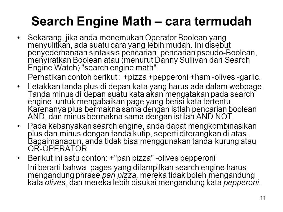 11 Search Engine Math – cara termudah Sekarang, jika anda menemukan Operator Boolean yang menyulitkan, ada suatu cara yang lebih mudah.