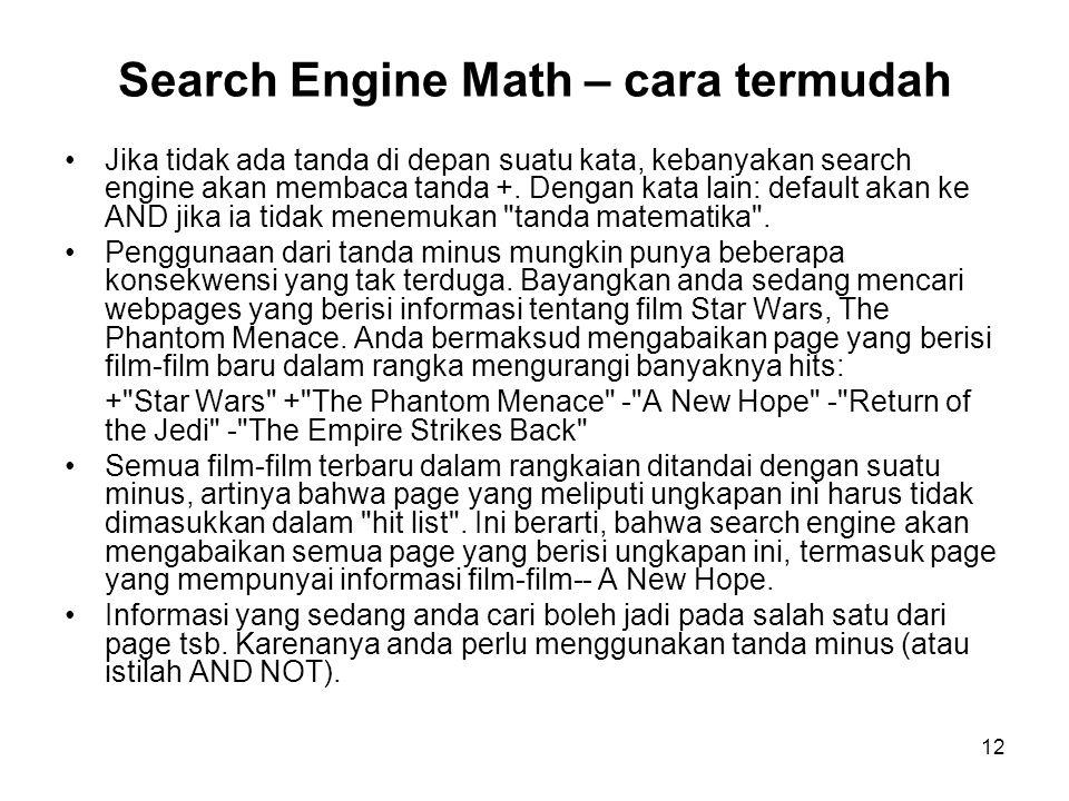 12 Jika tidak ada tanda di depan suatu kata, kebanyakan search engine akan membaca tanda +.