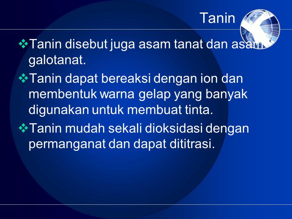 Tanin  Tanin disebut juga asam tanat dan asam galotanat.