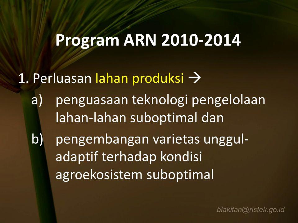 1. Perluasan lahan produksi  a)penguasaan teknologi pengelolaan lahan-lahan suboptimal dan b)pengembangan varietas unggul- adaptif terhadap kondisi a