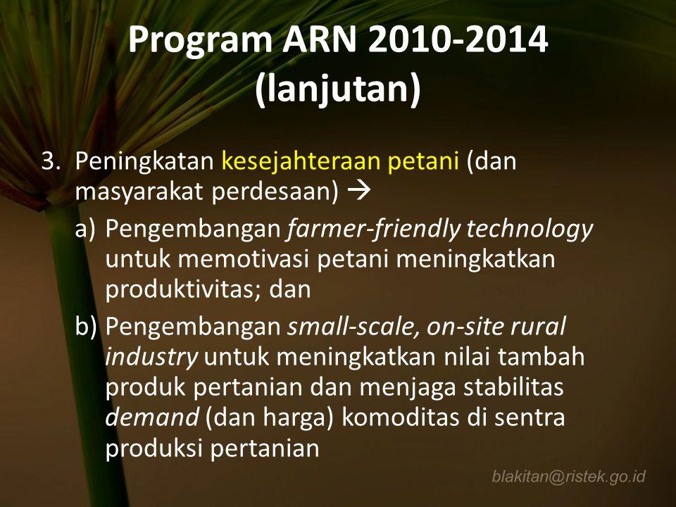 3. Peningkatan kesejahteraan petani (dan masyarakat perdesaan)  a)Pengembangan farmer-friendly technology untuk memotivasi petani meningkatkan produk