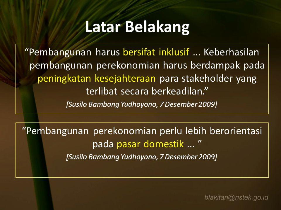 VISI KIB - II Indonesia yang Sejahtera,Demokratis, dan Berkeadilan VISI IPTEK 2010-2014 Iptek untuk Kesejahteraan dan Peradaban