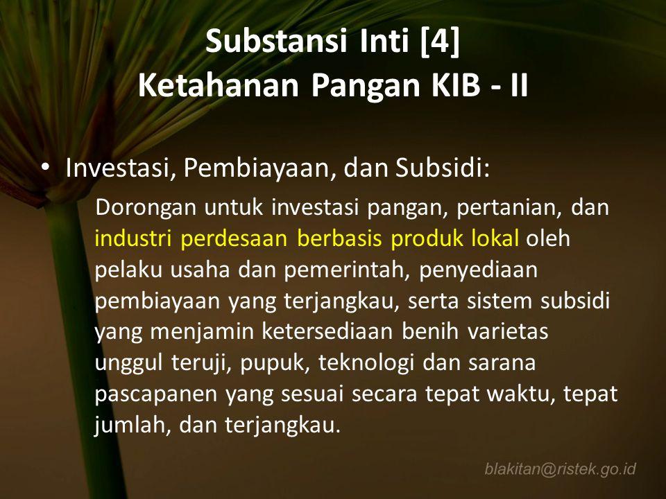 Substansi Inti [4] Ketahanan Pangan KIB - II Investasi, Pembiayaan, dan Subsidi: Dorongan untuk investasi pangan, pertanian, dan industri perdesaan be