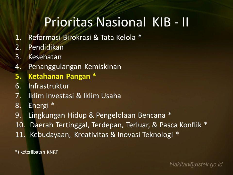 Prioritas Nasional KIB - II 1.Reformasi Birokrasi & Tata Kelola * 2.Pendidikan 3.Kesehatan 4.Penanggulangan Kemiskinan 5.Ketahanan Pangan * 6.Infrastr