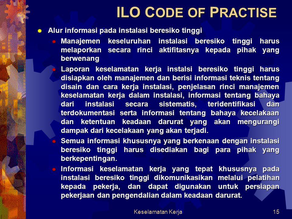 Keselamatan Kerja15  Alur informasi pada instalasi beresiko tinggi  Manajemen keseluruhan instalasi beresiko tinggi harus melaporkan secara rinci ak