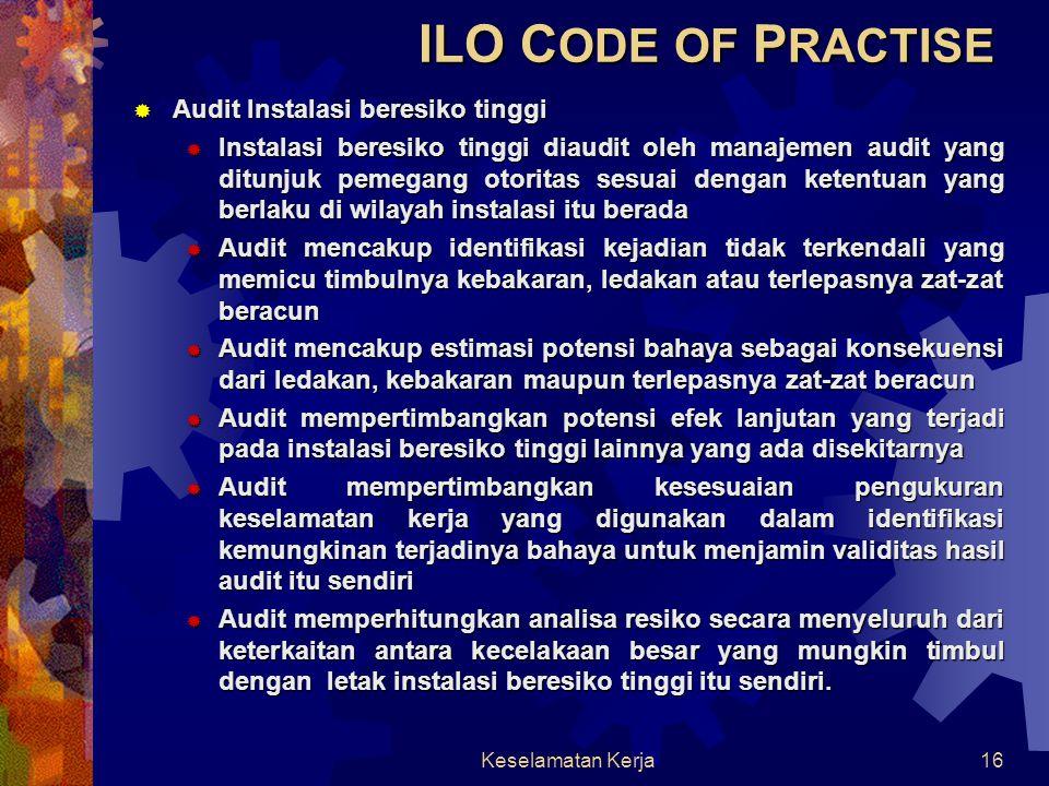 Keselamatan Kerja16  Audit Instalasi beresiko tinggi  Instalasi beresiko tinggi diaudit oleh manajemen audit yang ditunjuk pemegang otoritas sesuai