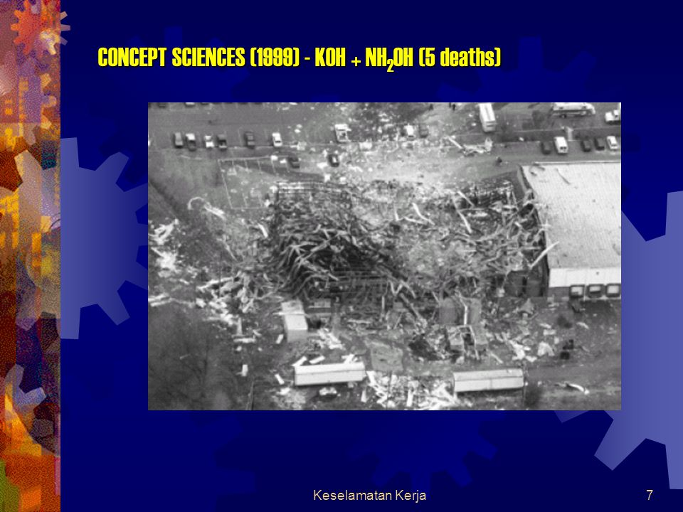 Keselamatan Kerja7 CONCEPT SCIENCES (1999) - KOH + NH 2 OH (5 deaths)