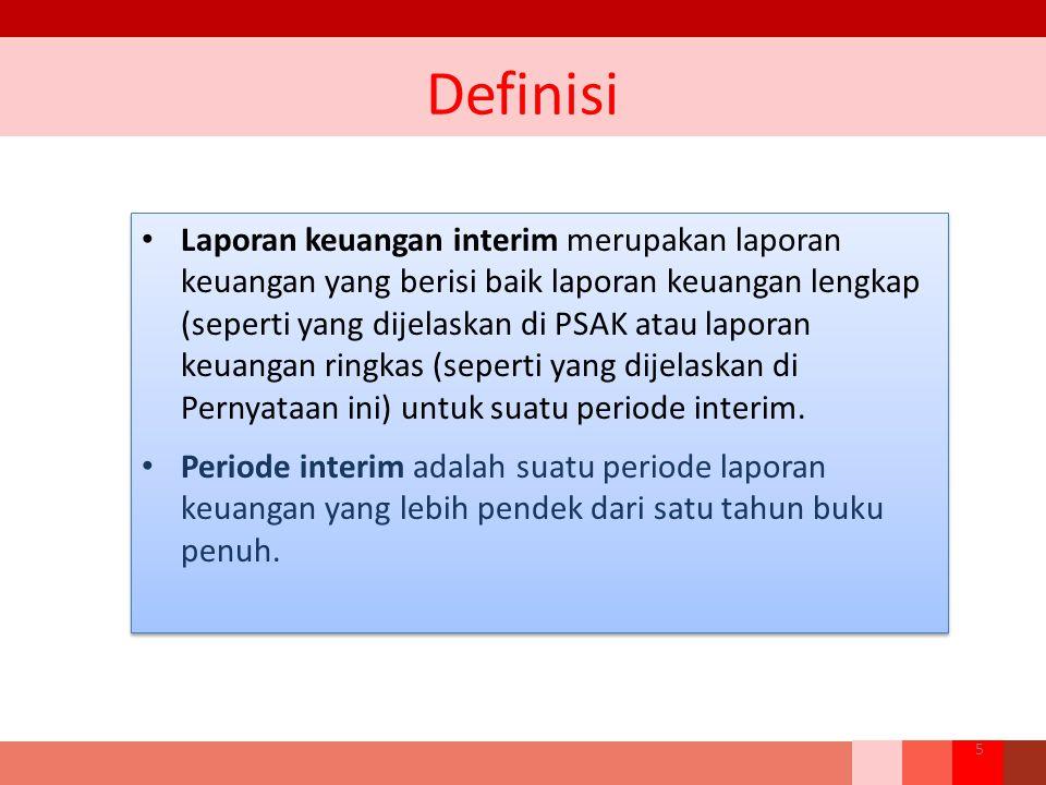 Definisi Laporan keuangan interim merupakan laporan keuangan yang berisi baik laporan keuangan lengkap (seperti yang dijelaskan di PSAK atau laporan k
