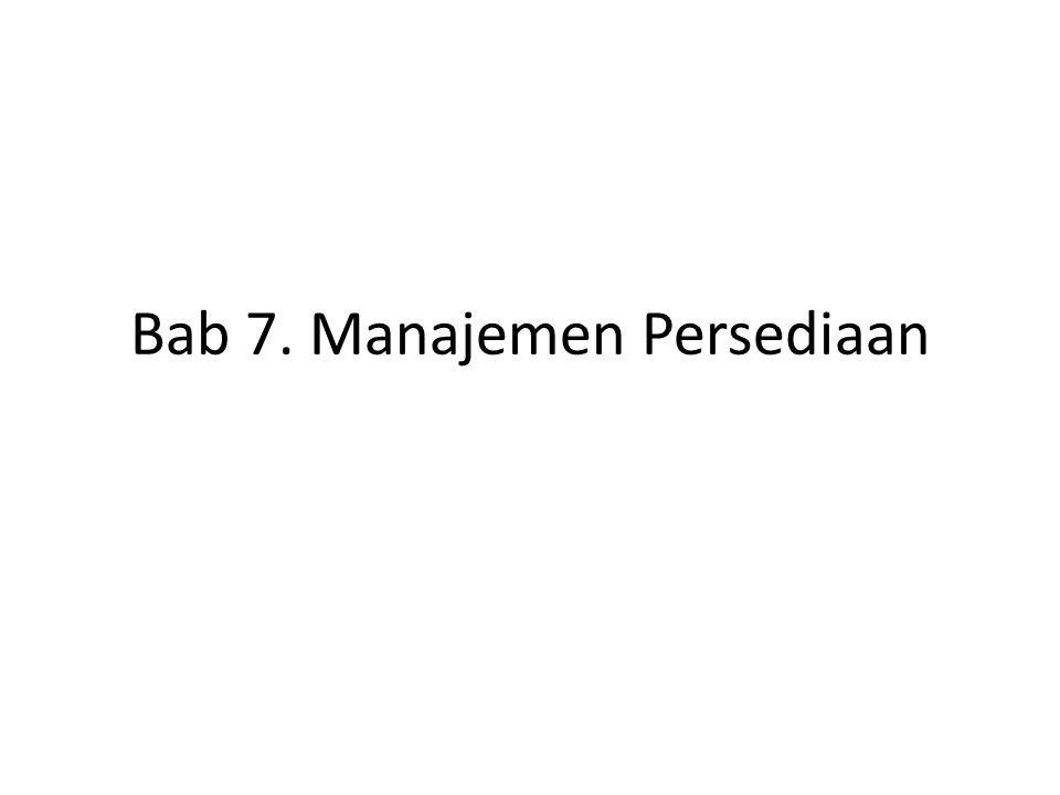 Bab 7. Manajemen Persediaan
