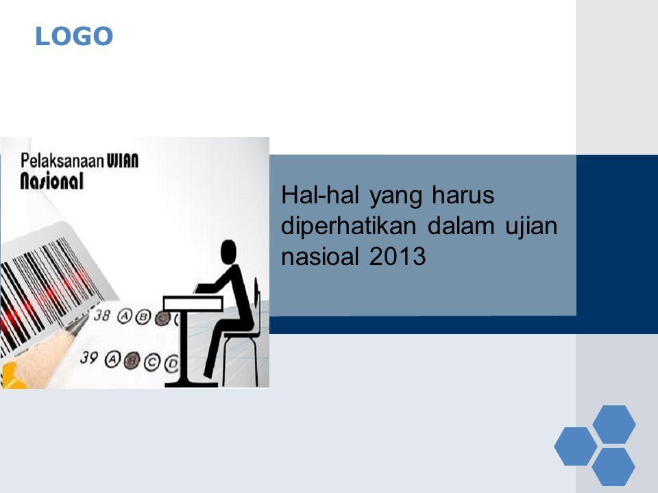 LOGO Hal-hal yang harus diperhatikan dalam ujian nasioal 2013
