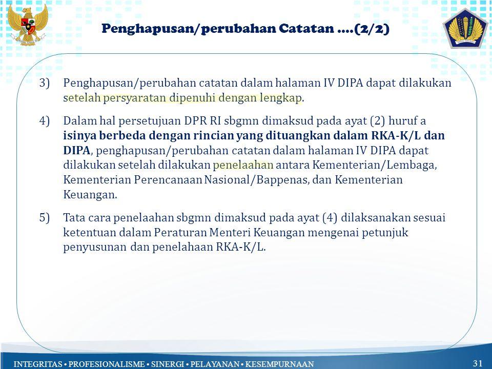 INTEGRITAS PROFESIONALISME SINERGI PELAYANAN KESEMPURNAAN 31 Penghapusan/perubahan Catatan....(2/2) 3)Penghapusan/perubahan catatan dalam halaman IV D