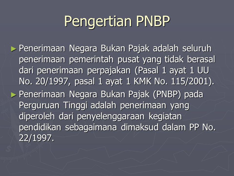 ► Penerimaan Negara Bukan Pajak adalah seluruh penerimaan pemerintah pusat yang tidak berasal dari penerimaan perpajakan (Pasal 1 ayat 1 UU No. 20/199