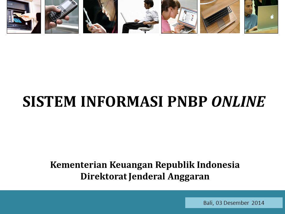 1 Bali, 03 Desember 2014 SISTEM INFORMASI PNBP ONLINE Kementerian Keuangan Republik Indonesia Direktorat Jenderal Anggaran