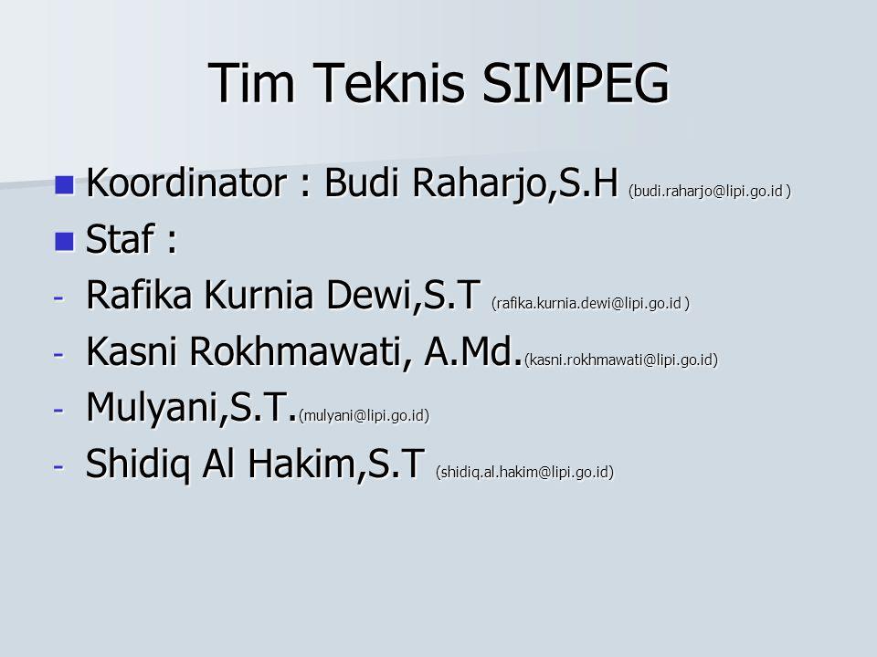 Tim Teknis SIMPEG Koordinator : Budi Raharjo,S.H (budi.raharjo@lipi.go.id ) Koordinator : Budi Raharjo,S.H (budi.raharjo@lipi.go.id ) Staf : Staf : -