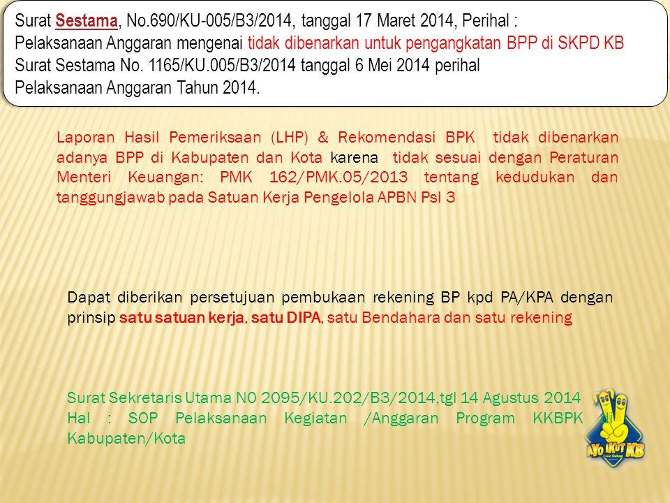 Surat Sestama, No.690/KU-005/B3/2014, tanggal 17 Maret 2014, Perihal : Pelaksanaan Anggaran mengenai tidak dibenarkan untuk pengangkatan BPP di SKPD K