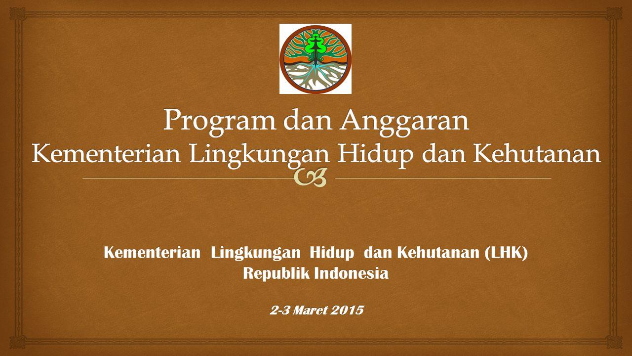 Kementerian Lingkungan Hidup dan Kehutanan (LHK) Republik Indonesia 2-3 Maret 2015