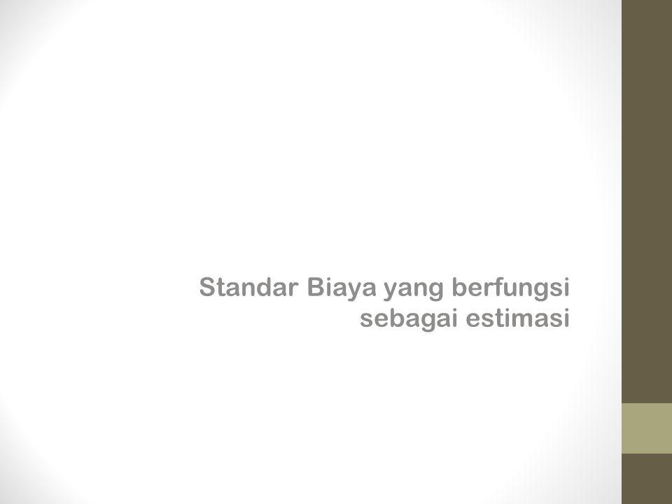 Standar Biaya yang berfungsi sebagai estimasi