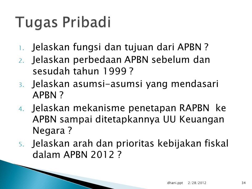 1.Jelaskan fungsi dan tujuan dari APBN . 2.