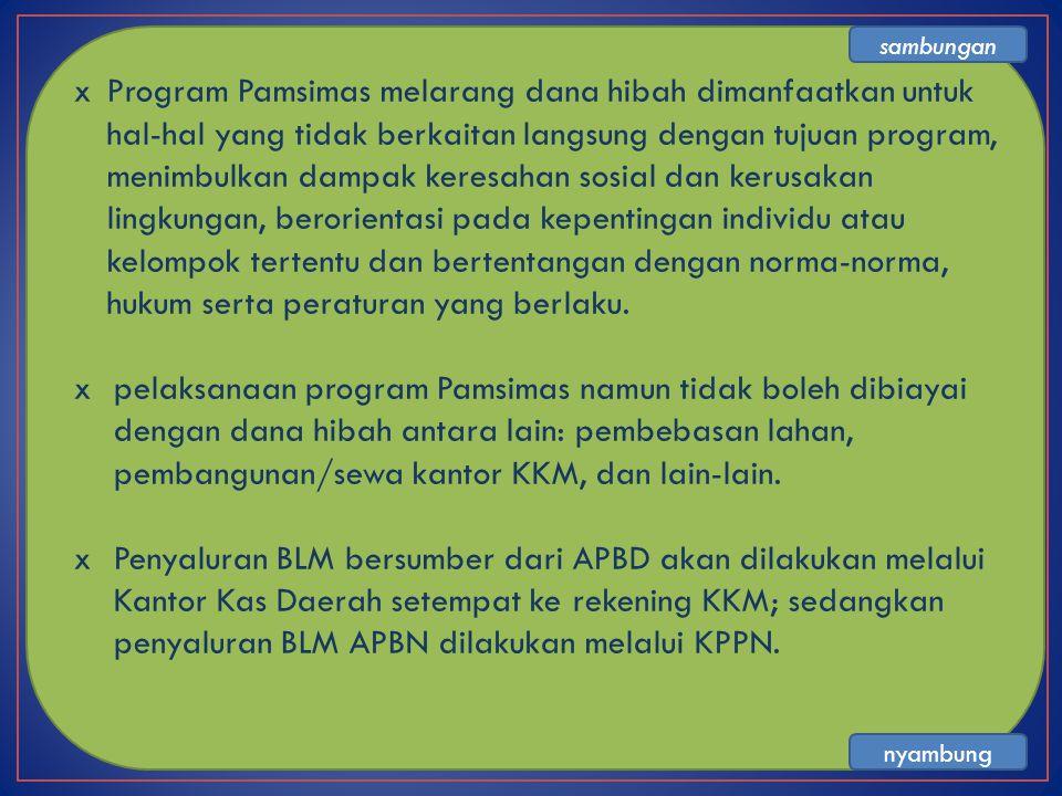xProgram Pamsimas melarang dana hibah dimanfaatkan untuk hal-hal yang tidak berkaitan langsung dengan tujuan program, menimbulkan dampak keresahan sos