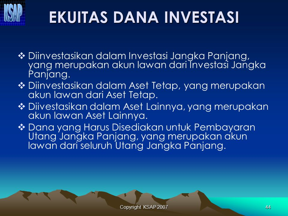 Copyright KSAP 200743  SAL dan SiLPA merupakan akun lawan yang menampung kas dan setara kas serta investasi jangka pendek.  Pendapatan yang Ditanggu