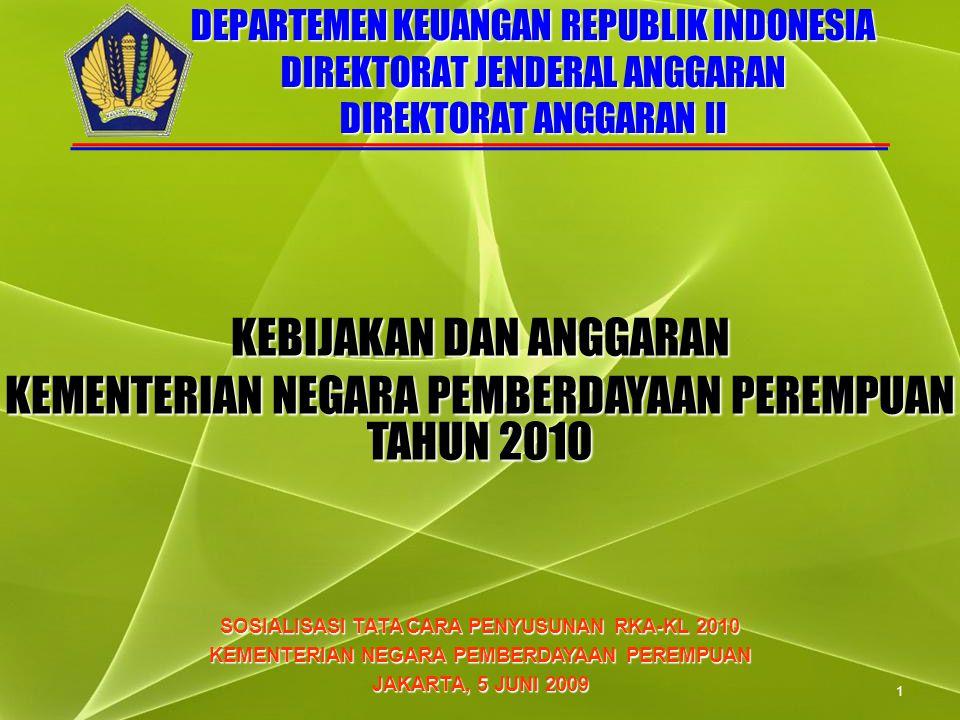 1 DEPARTEMEN KEUANGAN REPUBLIK INDONESIA DIREKTORAT JENDERAL ANGGARAN DIREKTORAT ANGGARAN II SOSIALISASI TATA CARA PENYUSUNAN RKA-KL 2010 KEMENTERIAN