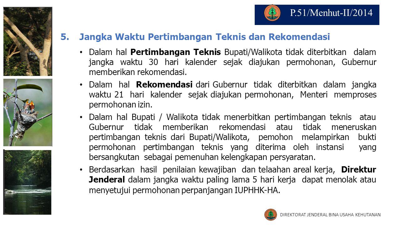 5.Jangka Waktu Pertimbangan Teknis dan Rekomendasi Dalam hal Pertimbangan Teknis Bupati/Walikota tidak diterbitkan dalam jangka waktu 30 hari kalender