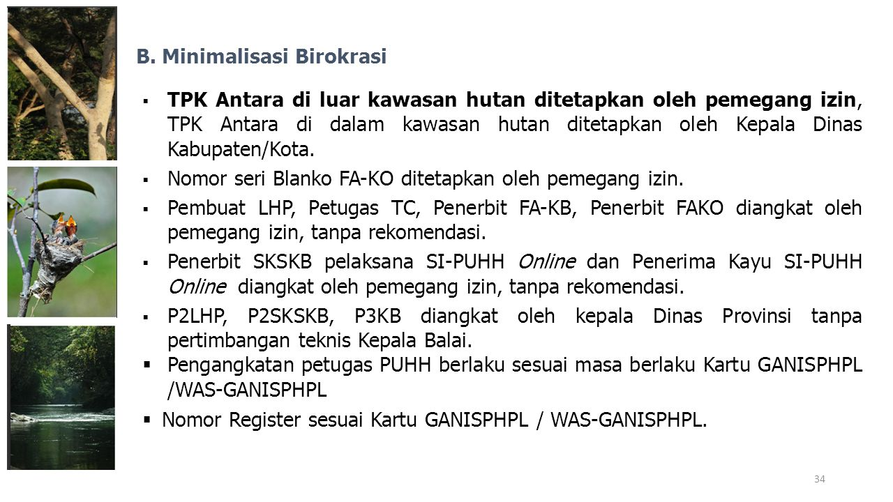 B.Minimalisasi Birokrasi  TPK Antara di luar kawasan hutan ditetapkan oleh pemegang izin, TPK Antara di dalam kawasan hutan ditetapkan oleh Kepala Di
