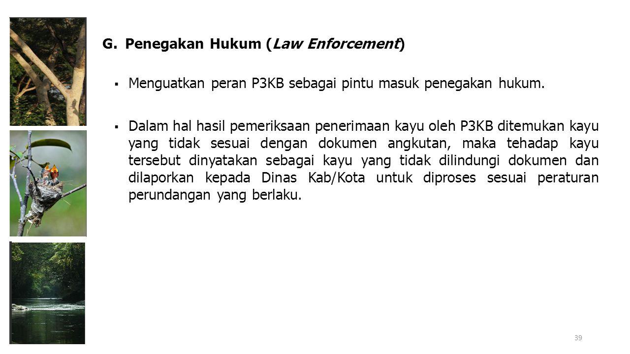  Menguatkan peran P3KB sebagai pintu masuk penegakan hukum.  Dalam hal hasil pemeriksaan penerimaan kayu oleh P3KB ditemukan kayu yang tidak sesuai