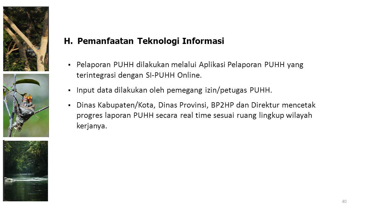  Pelaporan PUHH dilakukan melalui Aplikasi Pelaporan PUHH yang terintegrasi dengan SI-PUHH Online.  Input data dilakukan oleh pemegang izin/petugas