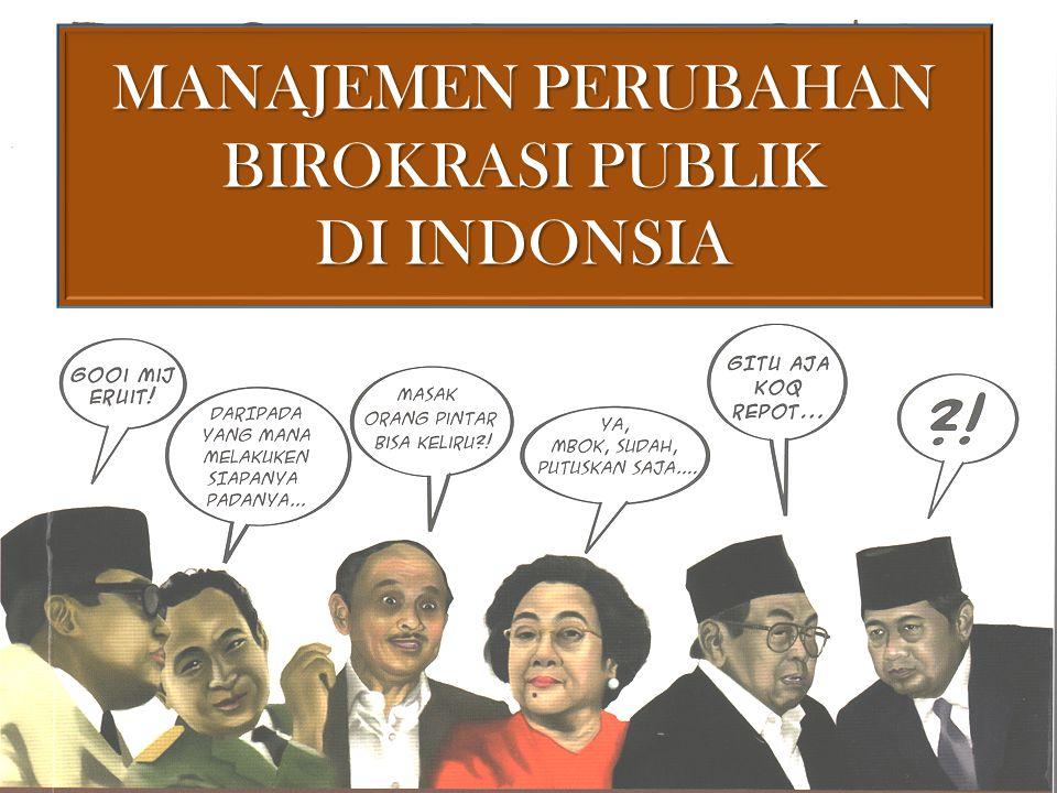 MANAJEMEN PERUBAHAN BIROKRASI PUBLIK DI INDONSIA