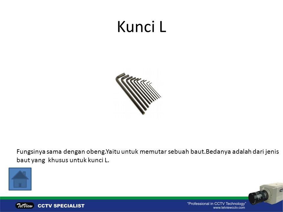 Kunci L Fungsinya sama dengan obeng.Yaitu untuk memutar sebuah baut.Bedanya adalah dari jenis baut yang khusus untuk kunci L.