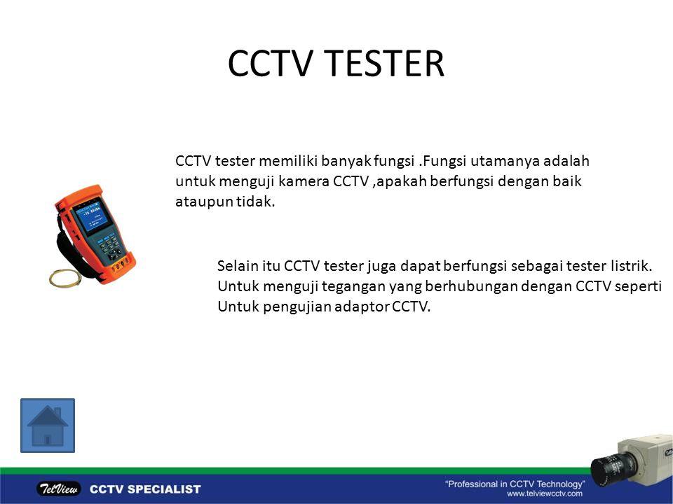 CCTV TESTER CCTV tester memiliki banyak fungsi.Fungsi utamanya adalah untuk menguji kamera CCTV,apakah berfungsi dengan baik ataupun tidak.